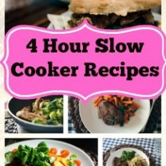 4 Hour Slow Cooker Recipes – Easy Crock Pot Dinners