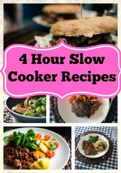 4 hour slow cooker recipes