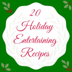 20 Holiday Entertaining Recipes