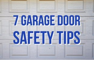 7 Garage Door Safety Tips
